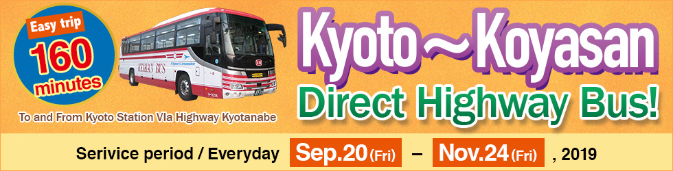 Kyoto~Koyasan Direct Highway Bus
